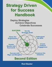 Strategy Driven for Success Handbook: Deploy Strategies – Achieve Objectives – Celebrate Successes