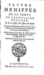 Satyre Menippee de la vertv du catholicon d'Espagne: et de la tenuë des Estats de Paris