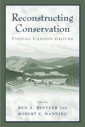Reconstructing Conservation: Finding Common Ground