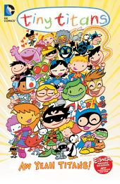 Tiny Titans Vol. 8: Aw Yeah Titans!: Volume 8, Issues 45-50