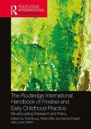 Routledge International Handbook of Froebel and Early Childhood Practice