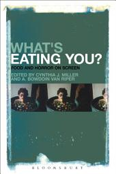 What's Eating You?: Food and Horror on Screen