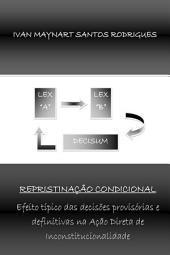 Repristinação Condicional: Efeito Típico Das Decisões Provisória E Definitivas Na Ação Direta De Inconstitucionalidade