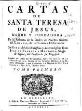 Cartas de Santa Teresa de Jesus ... fundadora de la Reforma de la Orden de Nuestra Señora del Carmen ...