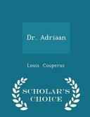Dr  Adriaan   Scholar s Choice Edition PDF