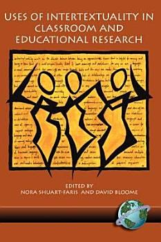 Uses of Intertextuality in Classroom and Educational Research PDF