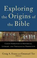 Exploring the Origins of the Bible  Acadia Studies in Bible and Theology  PDF