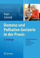 Demenz und Palliative Geriatrie in der Praxis PDF