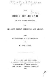 The book of Jonah in four Semitic versions, viz. Chaldee. Syriae, Aethiopie and Arabic