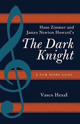Hans Zimmer and James Newton Howard s The Dark Knight