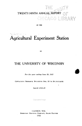 Annual Report of the Agricultural Experiment Station of the University of Wisconsin for the Year ...: Volume 29