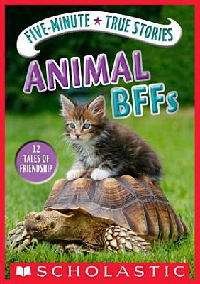 Five Minute True Stories  Animal BFFs