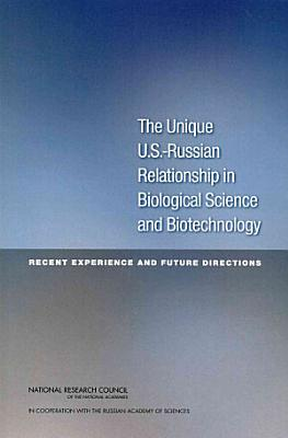 The Unique U.S.-Russian Relationship in Biological Science and Biotechnology