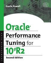 Oracle Performance Tuning for 10gR2: Edition 2