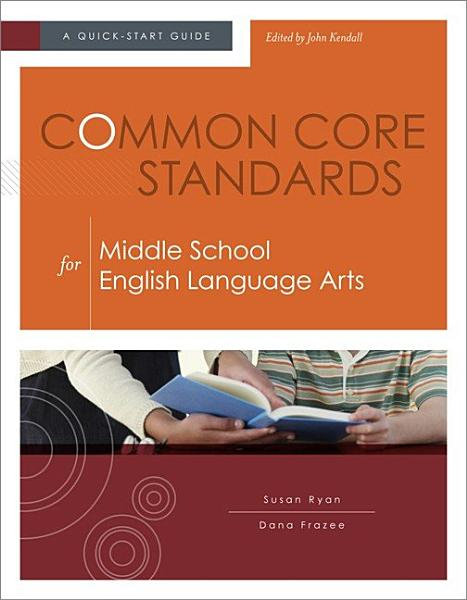 Common Core Standards for Middle School English Language Arts