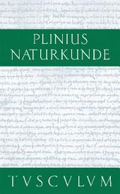 Medizin und Pharmakologie: Heilmittel aus wild wachsenden Pflanzen: Naturkunde / Naturalis Historia in 37 Bänden