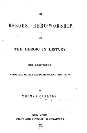 On Heroes  Hero worship    the Heroic in History
