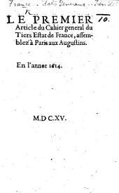 Le Premier Article du Cahier general du Tiers Estat de France, assemblez à Paris aux Augustins, en l'annee 1614