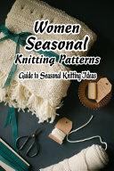 Women Seasonal Knitting Patterns