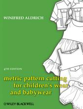 Metric Pattern Cutting for Children's Wear and Babywear: Edition 4