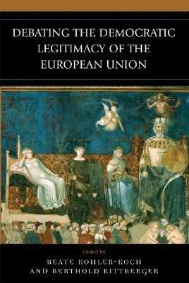 Debating the Democratic Legitimacy of the European Union PDF