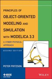 Principles of Object-Oriented Modeling and Simulation with Modelica 3.3: A Cyber-Physical Approach, Edition 2
