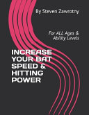 INCREASE YOUR BAT SPEED and HITTING POWER
