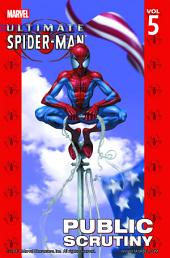 Ultimate Spider-Man Vol.5: Public Scrutiny
