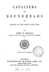 Cavaliers and roundheads: or stories of the great civil war