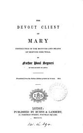 The devout client of Mary instructed in the motives and means of serving her well, transl