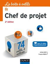 La Boîte à outils du Chef de projet - 2e éd.: 74 outils et méthodes