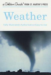 Weather: A Fully Illustrated, Authoritative and Easy-to-Use Guide
