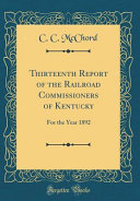 Thirteenth Report of the Railroad Commissioners of Kentucky