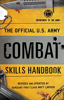 The Official U S  Army Combat Skills Handbook