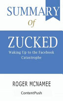 Summary of Zucked Roger McNamee Waking Up to the Facebook Catastrophe
