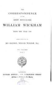 The Correspondence of the Right Honourable William Wickham from the Year 1794: Volume 1