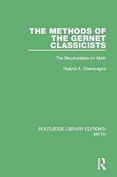 The Methods of the Gernet Classicists  RLE Myth  PDF