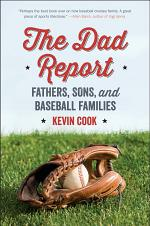 The Dad Report: Fathers, Sons, and Baseball Families