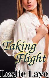 Taking Flight (A Lesbian Erotic Romance)