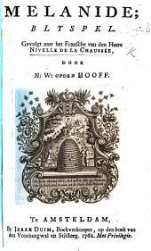Melanide: Blyspel in five acts and in verse , gevolgt naar het Fransche ... door N. W. op den Hooff