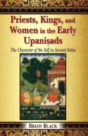 Priests  Kings  and Women in the Early Upanisads PDF