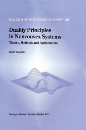 Duality Principles in Nonconvex Systems: Theory, Methods and Applications