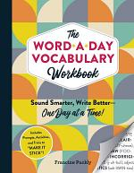 The Word-a-Day Vocabulary Workbook