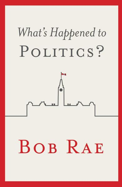 Download What s Happened to Politics  Book