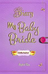 "Diary My Baby Bride: ""Diary Odellia Radner"""
