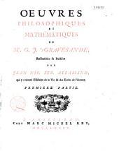 Oeuvres philosophiques et mathématiques de M.G.J.'s Gravesande: rassemblées et publiés par Jean Nicolas Sébastien Allamand, qui y a ajouté l'histoire de la vie et des écrits de l'auteur...