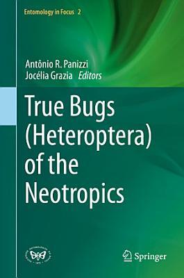 True Bugs  Heteroptera  of the Neotropics