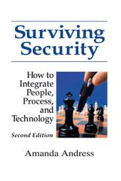 Surviving Security: How to Integrate People, Process, and Technology, Edition 2