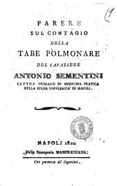 Parere sul contagio della tabe polmonare del cavaliere Antonio Sementini