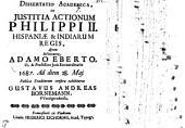 Diss. acad. de iustitia actionum Philippi II. Hispaniae & Indiarum regis